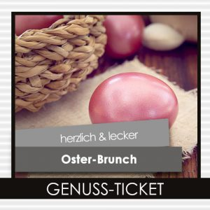 Oster-Brunch Genuss-Ticket