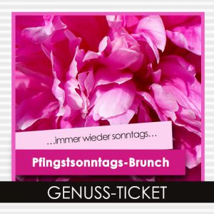 Pfingstsonntags-Brunch Genuss-Ticket